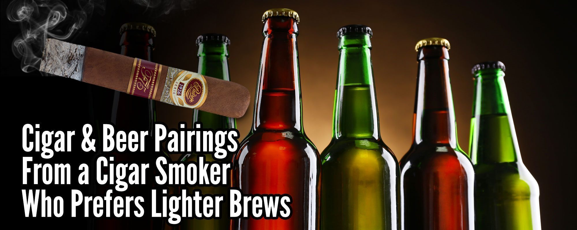 Tips & Tricks: 5 Cigar & Beer Pairings from a Cigar Smoker Who Prefers Lighter Brews